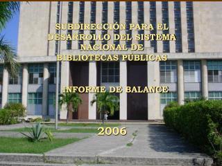 SUBDIRECCIÓN PARA EL DESARROLLO DEL SISTEMA NACIONAL DE BIBLIOTECAS PÚBLICAS