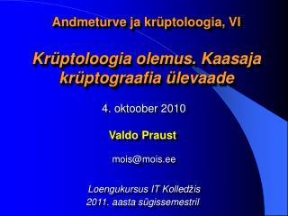 Andmeturve ja krüptoloogia,  V I Krüptoloogia olemus. Kaasaja krüptograafia ülevaade