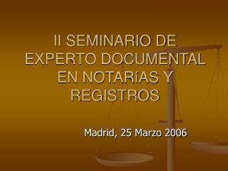 II SEMINARIO DE EXPERTO DOCUMENTAL EN NOTARíAS Y REGISTROS