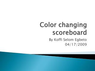 Color changing scoreboard