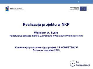 Realizacja projektu w NKP Wojciech A. Sysło