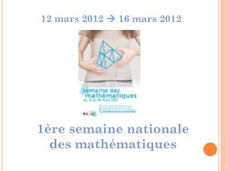 12 mars 2012   16 mars 2012