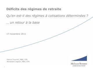 Déficits des régimes de retraite Qu'en est-il des régimes à cotisations  déterminées ?