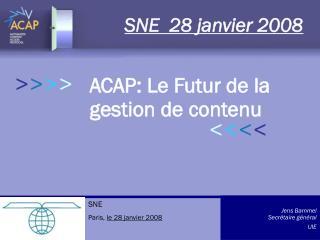 > > > > ACAP: Le Futur de la gestion de contenu