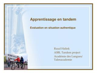Apprentissage en tandem Evaluation en situation authentique