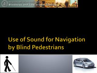 Use of Sound for Navigation by Blind Pedestrians