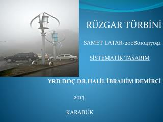 RÜZGAR TÜRBİNİ                                                     SAMET LATAR-2008010417041