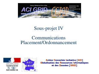 Sous-projet IV  Communications  Placement/Ordonnancement