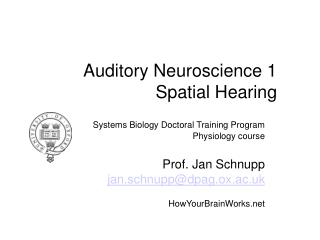 Auditory Neuroscience 1 Spatial Hearing