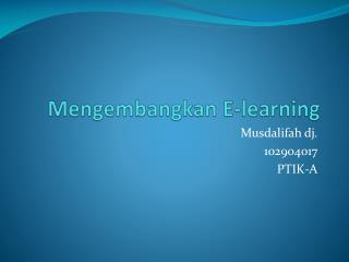 Mengembangkan  E-learning