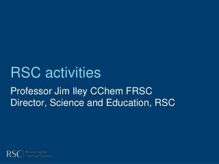 RSC activities