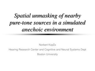 Spatial unmasking of nearby pure-tone sources in a simulated anechoic environment