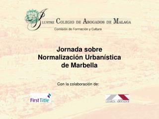 Jornada sobre  Normalización Urbanística de Marbella