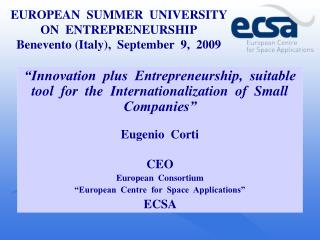 EUROPEAN  SUMMER  UNIVERSITY  ON  ENTREPRENEURSHIP Benevento (Italy),  September  9,  2009