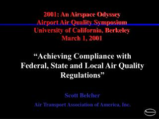 2001: An Airspace Odyssey Airport Air Quality Symposium University of California, Berkeley
