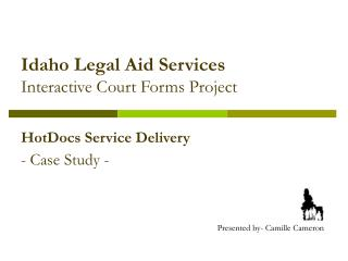 Idaho Legal Aid Services Interactive Court Forms Project
