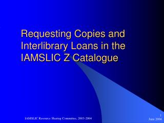 Requesting Copies and Interlibrary Loans in the IAMSLIC Z Catalogue