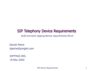 SIP Telephony Device Requirements draft-sinnreich-sipping-device-requirements-00.txt