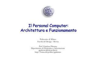 Il Personal Computer:  Architettura e Funzionamento