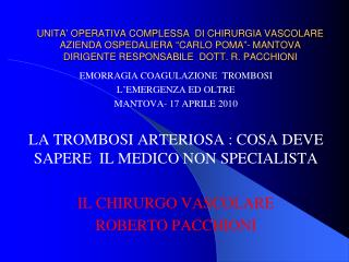EMORRAGIA COAGULAZIONE  TROMBOSI L�EMERGENZA ED OLTRE MANTOVA- 17 APRILE 2010