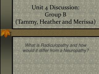 Unit 4 Discussion: Group B  (Tammy, Heather and Merissa)