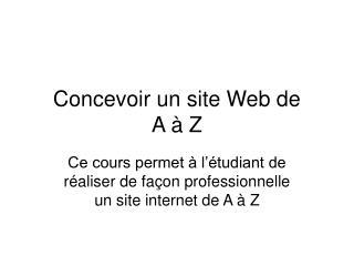Concevoir un site Web de  A à Z