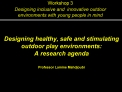 Designing healthy, safe and stimulating outdoor play environments:  A research agenda  Professor Lamine Mahdjoubi