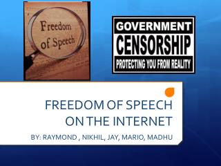 FREEDOM OF SPEECH ON THE INTERNET