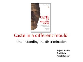 Caste in a different mould
