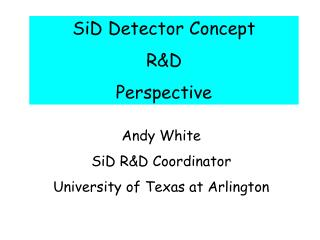 SiD Detector Concept R&D Perspective