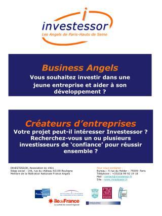 Business Angels Vous souhaitez investir dans une  jeune entreprise et aider à son développement ?