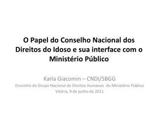 O Papel do Conselho Nacional dos Direitos do Idoso e sua interface com o Ministério Público