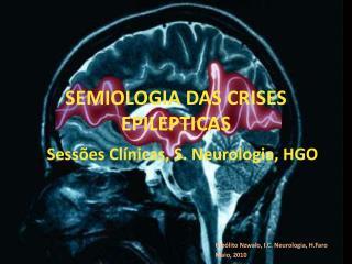 SEMIOLOGIA DAS CRISES EPILEPTICAS