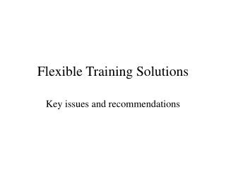 Flexible Training Solutions