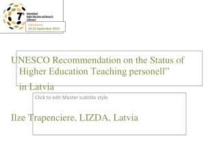 "UNESCO Recommendation on the Status of Higher Education Teaching personell""  	in Latvia"