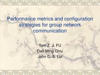Performance metrics and configuration strategies for group network communication