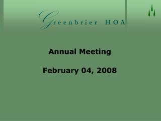 Annual Meeting February 04, 2008