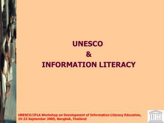 UNESCO  & INFORMATION LITERACY