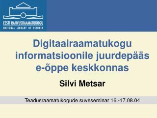 Digitaalraamatukogu informatsioonile juurdep��s e-�ppe keskkonnas