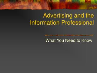 Advertising and the Information Professional