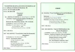 """""""VII SIMPÓSIO REGIONAL DE INFECÇÃO HOSPITALAR"""" Local:  Anfiteatro do Instituto de Biociências - IB"""