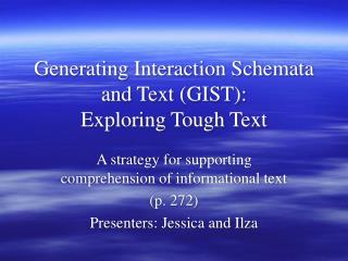 Generating Interaction Schemata and Text (GIST):  Exploring Tough Text