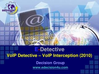 E - Detective VoIP Detective – VoIP Interception (2010)