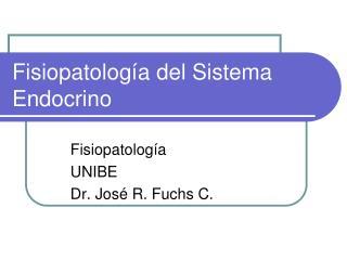 Fisiopatolog�a del Sistema Endocrino