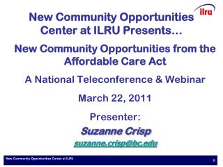 New Community Opportunities Center at ILRU Presents…