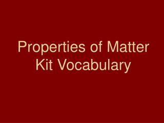 Properties of Matter Kit Vocabulary