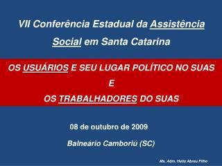 VII Conferência Estadual da  Assistência Social  em Santa Catarina