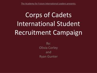 Corps of Cadets International Student Recruitment Campaign