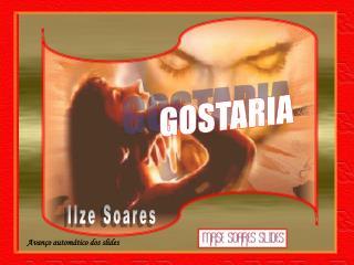 Ilze Soares