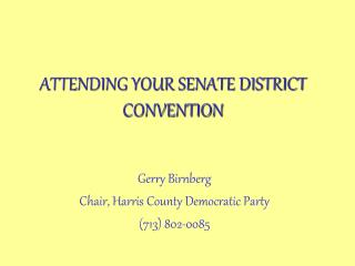 ATTENDING YOUR SENATE DISTRICT CONVENTION
